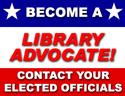 become a library advocate, contact your elected officials